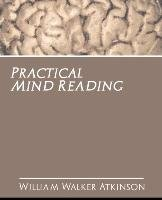Practical Mind Reading-William Walker Atkinson Walker Atkinson, Atkinson William Walker