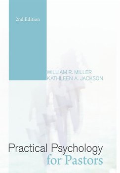 Practical Psychology for Pastors - Miller William R.