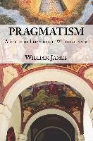 Pragmatism -  A Series of Lectures by William James, 1906-1907 - James William