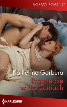 Pragnę cię w marzeniach-Garbera Katherine