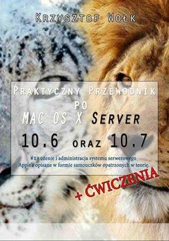 Praktyczny przewodnik po MAC OS X Server 10.6 oraz 10.7-Wołk Krzysztof