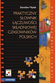 Praktyczny słownik łączliwości składniowej czasowników polskich-Mędak Stanisław