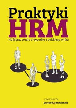 Praktyki HRM. Najlepsze studia przypadku z polskiego rynku                      (ebook)