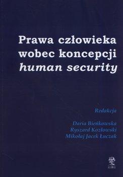Prawa człowieka wobec koncepcji human security-Opracowanie zbiorowe