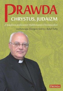 Prawda. Chrystus. Judaizm-Chrostowski Waldemar