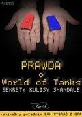 Prawda o World of Tanks. Sekrety, kulisy, skandale