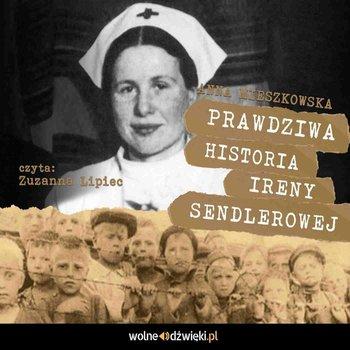 Prawdziwa historia Ireny Sendlerowej-Mieszkowska Anna