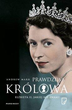 Prawdziwa Królowa. Elżbieta II, jakiej nie znamy-Marr Andrew