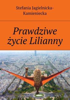 Prawdziwe życie Lilianny-Jagielnicka-Kamieniecka Stefania