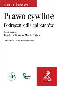 Prawo cywilne. Podręcznik dla aplikantów-Wetoszka Dominika, Derlacz Marcin