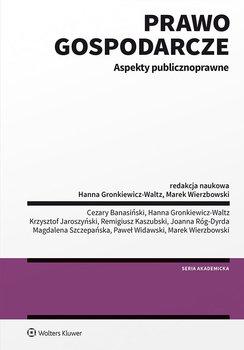 Prawo gospodarcze. Aspekty publicznoprawne-Gronkiewicz-Waltz Hanna, Wierzbowski Marek