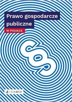 Prawo gospodarcze publiczne w pigułce-Żelazowska Wioletta