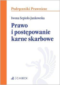 Prawo i postępowanie karne skarbowe-Sepioło-Jankowska Iwona