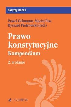 Prawo konstytucyjne. Kompendium-Piotrowski Ryszard, Ochmann Paweł, Pisz Maciej