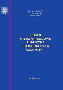 Prawo międzynarodowe publiczne i ochrona praw człowieka-Droliński Krzysztof, Mocarska Dorota, Mosio Tomasz