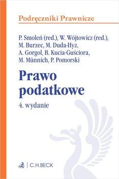 Prawo podatkowe-Smoleń Paweł, Wójtowicz Wanda, Burzec Marcin, Gorgol Andrzej, Kucia-Guściora Beata, Munnich Monika, Pomorski Piotr