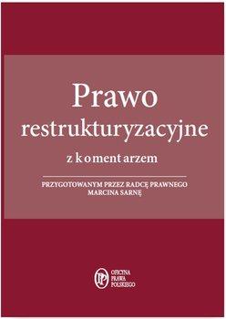 Prawo restrukturyzacyjne z komentarzem-Sarna Marcin