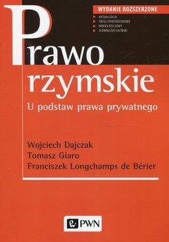 Prawo rzymskie-Dajczak Wojciech, Giaro Tomasz, Longchamps de Berier Franciszek