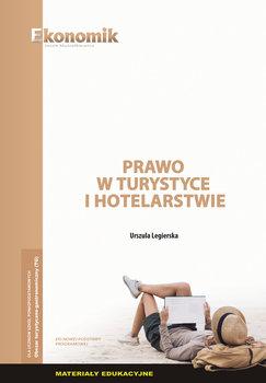 Prawo w turystyce i hotelarstwie - materiały edukacyjne-Legierska Urszula