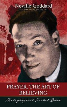 Prayer, The Art of Believing ( Metaphysical Pocket Book )-Goddard Neville
