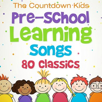 Pre-School Learning Songs: 80 Classics - The Countdown Kids