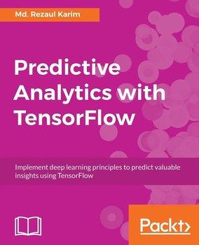 Predictive Analytics with TensorFlow-Karim Md. Rezaul