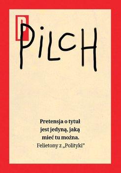 Pretensja o tytuł jest jedyną, jaką mieć tu można-Pilch Jerzy