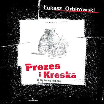 Prezes i Kreska. Jak koty tłumaczą sobie świat-Orbitowski Łukasz
