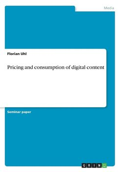 Pricing and consumption of digital content - Uhl Florian
