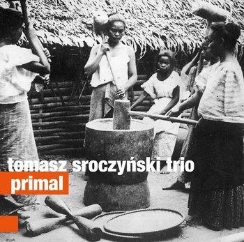 Primal-Tomasz Sroczyński Trio