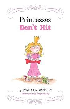 Princesses Don't Hit-Morrissey Lynda I