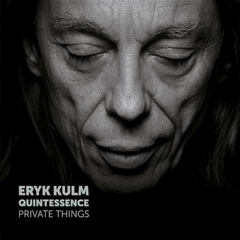 Private Things-Eryk Kulm Quintessence