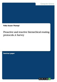 Proactive and reactive hierarchical routing protocols. A Survey-Susan Thampi Feba