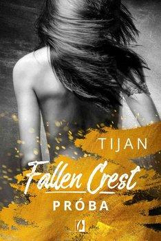 Próba. Fallen Crest. Tom 4-Tijan