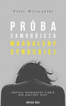 Próba samobójcza Magdaleny Synockiej-Wilczyński Piotr