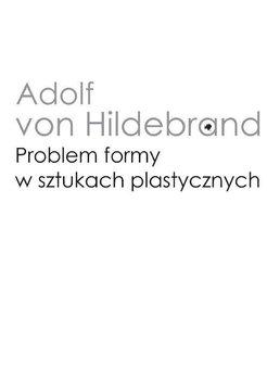 Problem formy w sztukach plastycznych-Hildebrand Adolf