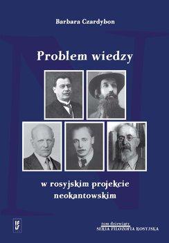 Problem wiedzy w rosyjskim projekcie neokantowskim-Czardybon Barbara