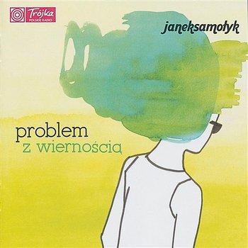Problem z Wiernością-Janek Samołyk