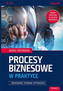 Procesy biznesowe w praktyce. Projektowanie, testowanie i optymalizacja                      (ebook)