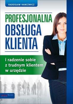 Profesjonalna obsługa klienta i radzenie sobie z trudnym klientem w urzędzie                      (ebook)