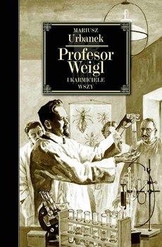 Profesor Weigl i karmiciele wszy-Urbanek Mariusz