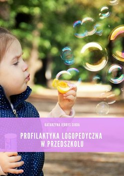 Profilaktyka logopedyczna wprzedszkolu-Siuda Jędrys Katarzyna