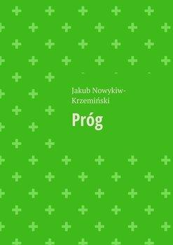 Próg-Nowykiw-Krzeminski Jakub Zdzisław