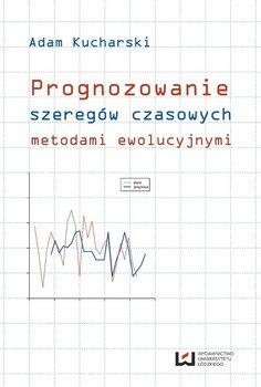 Prognozowanie szeregów czasowych metodami ewolucyjnymi                      (ebook)