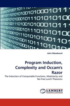 Program Induction, Complexity and Occam's Razor-Woodward John