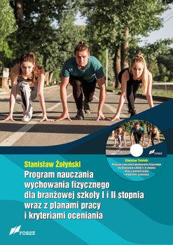 Program nauczania wychowania fizycznego dla branżowej szkoły I i II stopnia wraz z planami pracy i kryteriami oceniania-Żołyński Stanisław