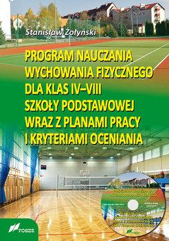 Program nauczania wychowania fizycznego dla klas 4-8 szkoły podstawowej wraz z planami pracy i kryteriami oceniania-Żołyński Stanisław