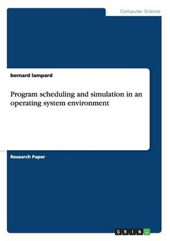 Program scheduling and simulation in an operating system environment-Lampard Bernard
