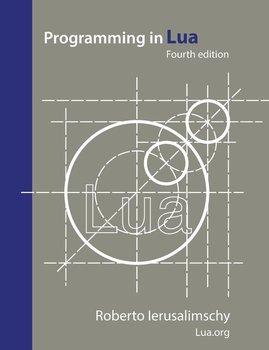 Programming in Lua, fourth edition-Ierusalimschy Roberto