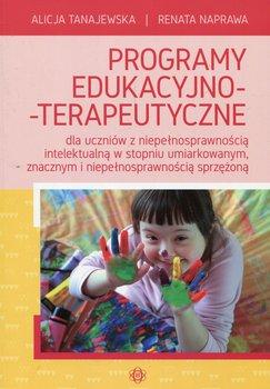 Programy edukacyjno-terapeutyczne dla uczniów z niepełnosprawnością intelektualną w stopniu umiarkowanym, znacznym i niepełnosprawnością sprzężoną-Tanajewska Alicja, Naprawa Renata